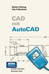 CAD mit AutoCAD: Eine umfassende Einführung für alle AutoCAD-Versionen einschließlich 9.0