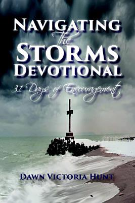 Navigating the Storms Devotional  31 Days of Encouragement PDF