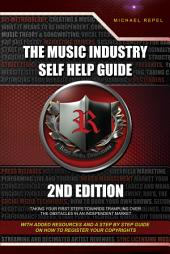 The Music Industry Self Help Guide 2nd edition: Taking your first steps towards trampling over the obstacles in an independent market