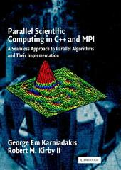 Parallel Scientific Computing in C++ and MPI: A Seamless Approach to Parallel Algorithms and their Implementation