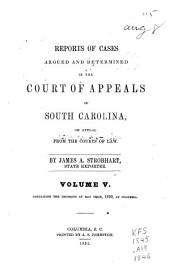 Reports of cases argued and determined in the Court of Appeals and Court of Errors of South Carolina, on appeal from the courts of law: Volume 5