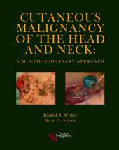 Cutaneous Malignancy of the Head and Neck: A Multidisciplinary Approach