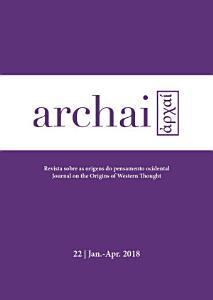Archai: Revista de Estudos sobre as Origens do Pensamento Ocidental n.º 22