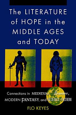The Literature of Hope in the Middle Ages and Today PDF