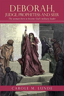 Deborah  Judge  Prophetess and Seer