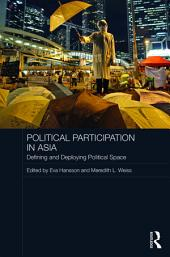 Political Participation in Asia: Defining and Deploying Political Space