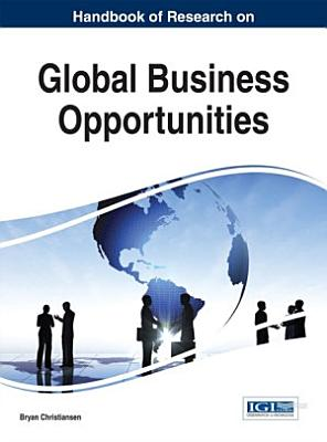 Handbook of Research on Global Business Opportunities PDF