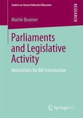 Parliaments and Legislative Activity: Motivations for Bill Introduction