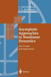 Asymptotic Approaches in Nonlinear Dynamics: New Trends and Applications