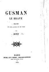Gusman le Brave, drame en cinq actes et en vers