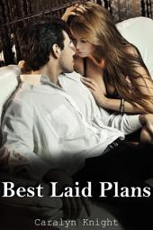 Best Laid Plans: An Erotic Revenge Fantasy