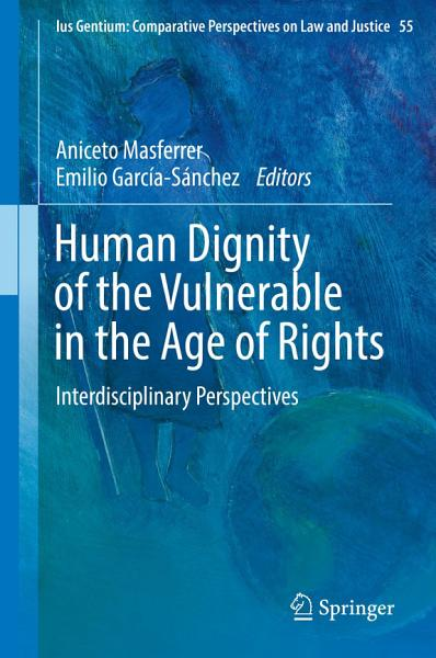 Download Human Dignity of the Vulnerable in the Age of Rights Book