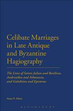 Celibate Marriages in Late Antique and Byzantine Hagiography