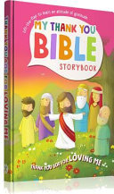 My Thank You Bible Storybook  Thank You God for Loving Me Book