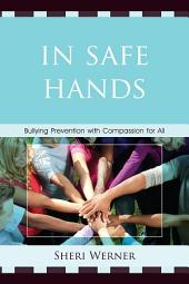 In Safe Hands: Bullying Prevention with Compassion for All