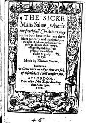 The Sick Mans Salue ... Made by Thomas Beacon
