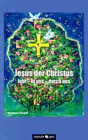 Jesus der Christus lebt   in uns   durch uns PDF