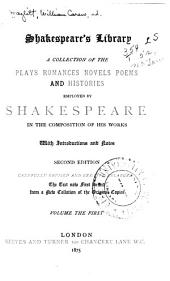 Shakespeare's Library: A Collection of the Plays, Romances, Novels, Poems, Volume 1