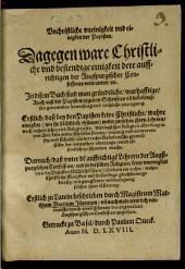 Unchristliche Uneinigkeit und Einigkeit der Papisten, dagegen ware Christliche ... einigkeit dera auffrichtigen der Augsp. Confessions vermanten ...