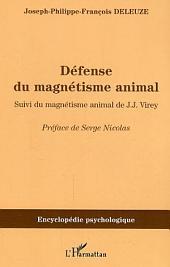 Défense du magnétisme animal: Suivi du magnétisme animal de J.J. Virey