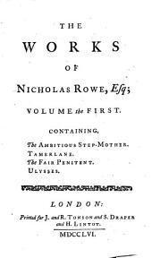 The Works of Nicholas Rowe ...