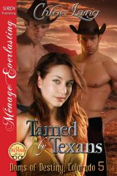 Tamed by Texans [Doms of Destiny, Colorado 5]