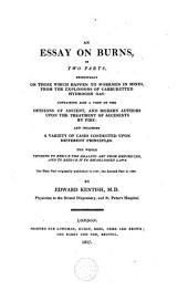 An Essay on Burns in Two Parts ... The First Part Originally Published in 1797, the Second Part in 1800
