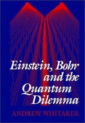 Einstein  Bohr and the Quantum Dilemma PDF