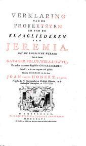 Verklaring van de profeetsyen en van de klaagliederen van Jeremia: Volume 1