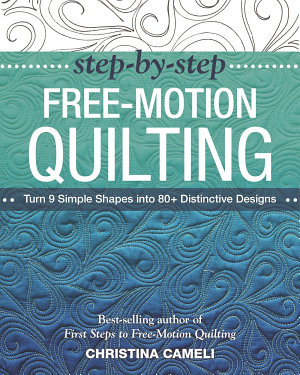 Step by Step Free Motion Quilting