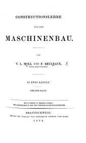 Constructionslehre für den Maschinenbau. In zwei Bänden. (Fortgesetzt von F. Reuleaux.)