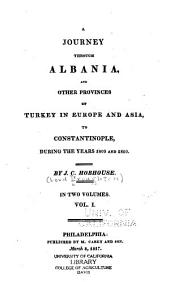 A Journey Through Albania and Other Provinces of Turkey in Europe and Asia, to Constantinople, During the Years 1809 and 1810