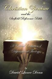 Christian Zionism and the Scofield Reference Bible: A Critical Evaluation of Dispensational Theology
