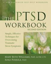 The PTSD Workbook: Simple, Effective Techniques for Overcoming Traumatic Stress Symptoms, Edition 2