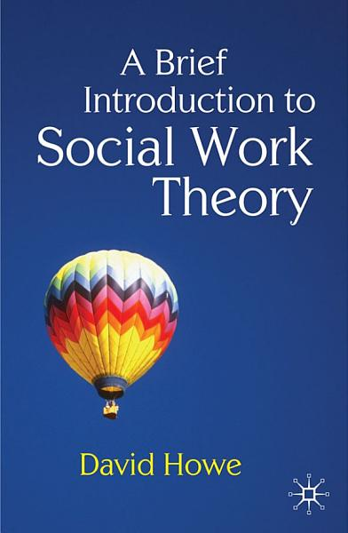 Download A Brief Introduction to Social Work Theory Book