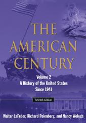 The American Century: A History of the United States Since 1941:, Volume 2, Edition 7