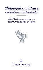 Philosophers of Peace. Friedensdenker – Friedenskämpfer