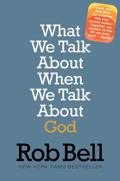 Download What We Talk About When We Talk About God Book