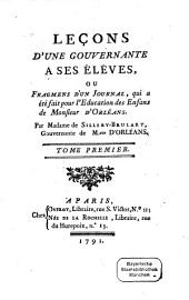 Leçons D'Une Gouvernante A Ses Élèves, Ou Fragmens D'Un Journal, qui a été fait pour l'Education des Enfans de Monsieur d'Orléans: Volume1