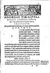 Andreae Tiraquelli ... In titul. res inter alios actas aliis non praeiudicare. Commentarii. Eiusdem in titul. de iudicio in rebus exiguis ferendo. Tractatus