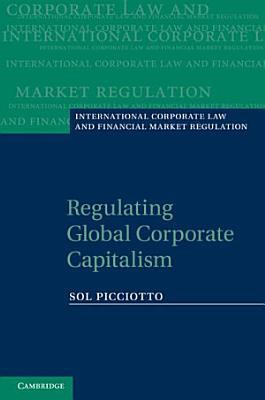 Regulating Global Corporate Capitalism
