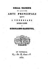 Della origine di alcune arti principali appresso i Veneziani libri due: Volume 1