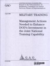 Military Training: Management Actions Needed to Enhance DoD's Investment in the Joint National Training Capability
