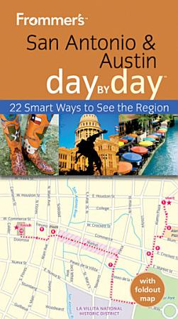 Frommer s San Antonio   Austin Day by Day  1st Edition PDF
