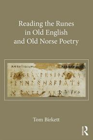 Reading the Runes in Old English and Old Norse Poetry PDF