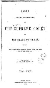 The Texas Reports: Cases Adjudged in the Supreme Court, Volume 62