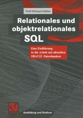 Relationales und objektrelationales SQL: Eine Einführung in die Arbeit mit aktuellen ORACLE-Datenbanken