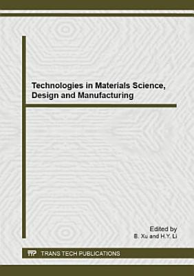 Technologies in Materials Science, Design and Manufacturing