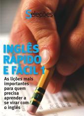 Inglês Rápido e Fácil 1: As lições mais importantes para quem precisa aprender a se virar com o inglês.