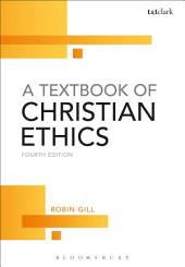 A Textbook of Christian Ethics: Edition 4